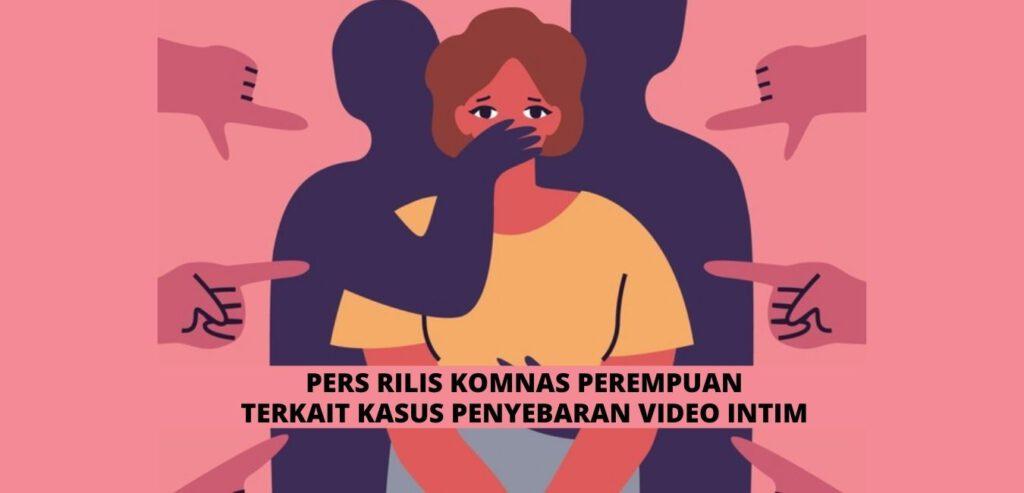 Penyebaran Video Intim: Perempuan Sebagai Korban Berlipat atas Penghakiman, Hujatan atau Stigma